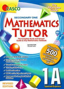 Sec Mathematics Tutor 1A (Special/Express) Revised Edition