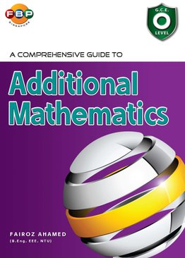 O Level Comprehensive Guide to Additional Maths
