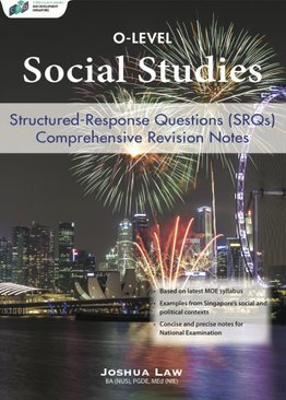 O-Level Social Studies: Structured-Response Questions (SRQs) Comprehensive Revision Notes
