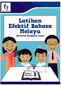 Latihan Efektif Bahasa Melayu Berserta Panduan Lisan - Darjah 3