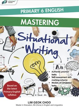 Primary 6 English Mastering Situational Writing