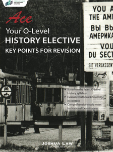 Ace Your O-Level History Elective – Key Points for Revision