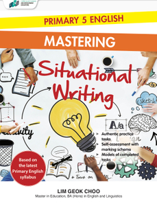 Primary 5 English Mastering Situational Writing