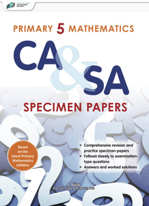 Primary 5 Mathematics CA & SA Specimen Papers
