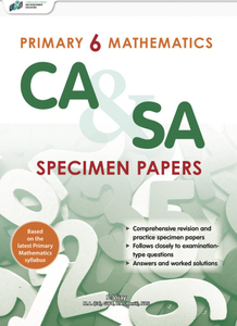 Primary 6 Mathematics CA & SA Specimen Papers