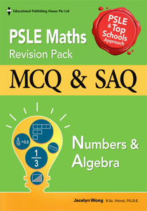 PSLE Maths Revision Pack: Numbers & Algebra