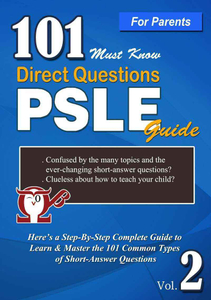 P3-6. 101 Must-Know Direct Questions PSLE Guide (Volume 2 out of 2) *For P3-6.