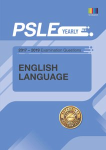 PSLE ENGLISH (YEARLY) QNS + ANS 2017 - 2019