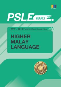 PSLE HIGHER MALAY (YEARLY) QNS + ANS 2017 - 2019