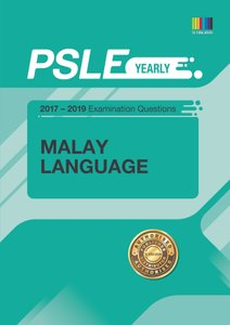 PSLE MALAY (YEARLY) QNS + ANS 2017 - 2019