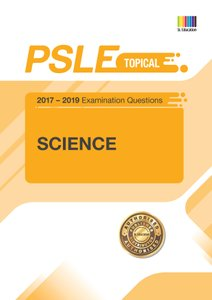PSLE SCIENCE (TOPICAL) QNS + ANS 2017 - 2019