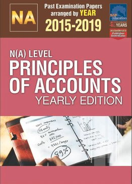N(A)-Level Principles Of Accounts Yearly Edition 2015-2019 + Answers