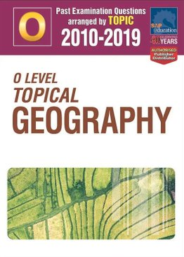 O-Level Topical Geography 2010-2019 + Answers