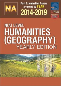 N(A)-Level Humanities (Geography) Yearly Edition 2014-2019 + Answers