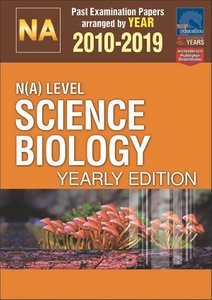 N(A)-Level Science Biology Yearly Edition 2010-2019 + Answers