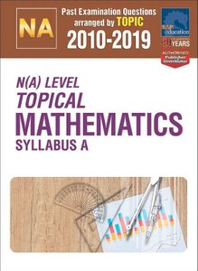 N(A)-Level Topical Mathematics Syllabus A 2010-2019 + Answers