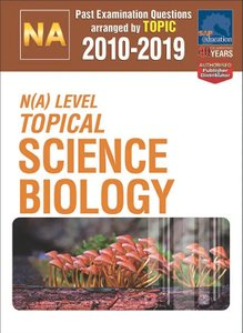 N(A)-Level Topical Science Biology 2010-2019 + Answers