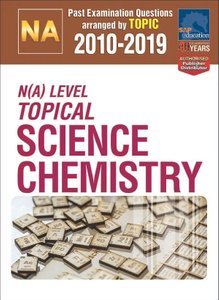 N(A)-Level Topical Science Chemistry 2010-2019 + Answers