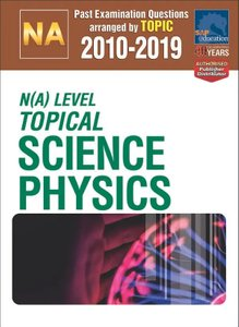 N(A)-Level Topical Science Physics 2010-2019 + Answers