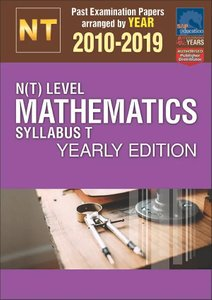 N(T)-Level Mathematics Syllabus T Yearly Edition 2010-2019 + Answers