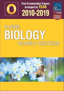 O-Level Biology Yearly Edition 2010-2019 + Answers