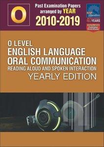 O-Level English Language Oral Communication Yearly Edition 2010-2019 + Answers