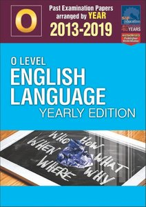 O-Level English Language Yearly Edition 2013-2019 + Answers