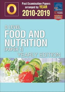 O-Level Food And Nutrition [Paper 1] Yearly Edition 2010-2019 + Answers
