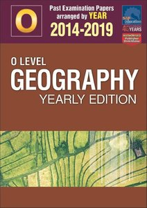 O-Level Geography Yearly Edition 2014-2019 + Answers