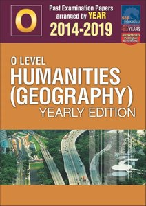 O-Level Humanities (Geography) Yearly Edition 2014-2019 + Answers