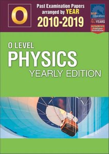 O-Level Physics Yearly Edition 2010-2019 + Answers