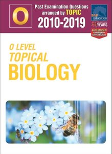 O-Level Topical Biology 2010-2019 + Answers