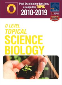 O-Level Topical Science Biology 2010-2019 + Answers