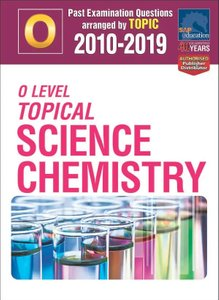 O-Level Topical Science Chemistry 2010-2019 + Answers