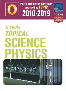 O-Level Topical Science Physics 2010-2019 + Answers