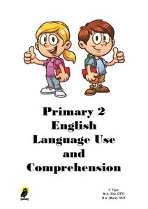 PRIMARY TWO ENGLISH LANGUAGE USE AND COMPREHENSION