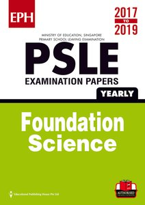 PSLE F/ Science Exam Qs & Ans 17-19 (Yrly)