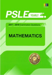 PSLE MATHEMATICS (YEARLY) QNS + ANS 2017 - 2019