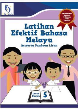 Latihan Efektif Bahasa Melayu Berserta Panduan Lisan - Untuk Darjah 5