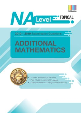 N(A) Level Additional Mathematics (Topical) Qn + Ans 2010-2019