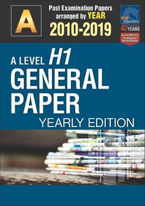 A-Level H1 General Paper Yearly Edition 2010-2019 + Answers