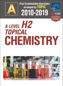 A-Level H2 Topical Chemistry 2010-2019 + Answers