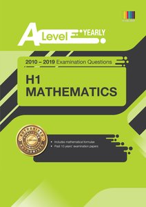 A Level H1 Mathematics (Yearly) Qn + Ans 2010-2019