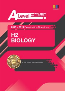 A Level H2 Biology (Yearly) Qn + Ans 2010-2019