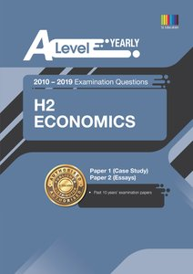 A Level H2 Economics (Yearly) Question Book 2010-2019