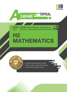 A Level H2 Mathematics (Topical) Qn + Ans 2010-2019