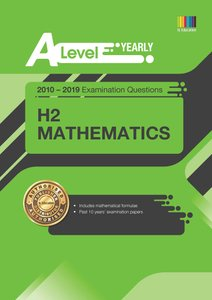 A Level H2 Mathematics (Yearly) Qn + Ans 2010-2019