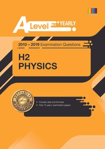 A Level H2 Physics (Yearly) Qn + Ans 2010-2019
