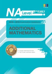 N(A) Level Additional Mathematics (Yearly) Qn + Ans 2010-2019