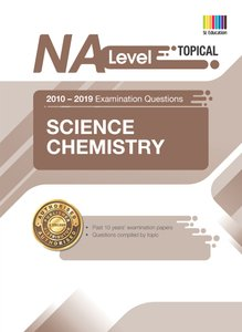 N(A) Level Science Chemistry (Topical) Qn + Ans 2010-2019